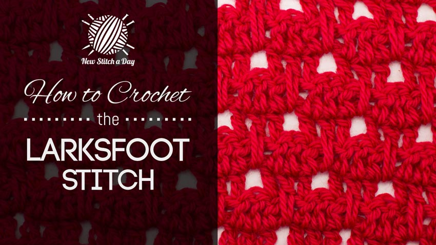How to Crochet the Larksfoot Stitch