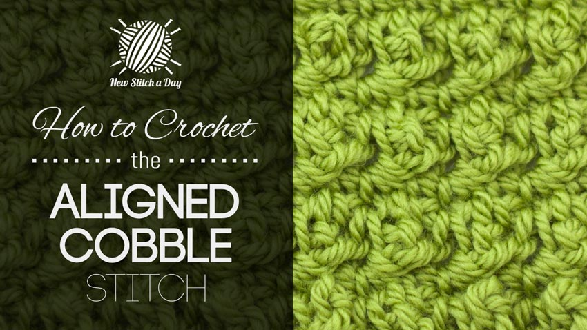 How to Crochet the Aligned Cobble Stitch