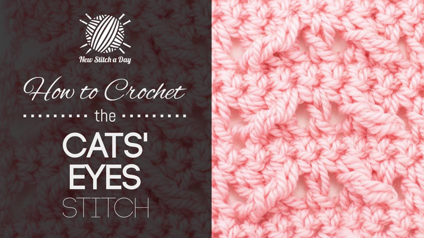 How to Crochet the Cats Eyes Stitch