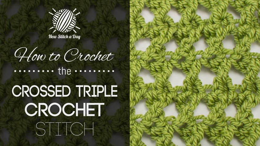 Crochet Stitches Triple : How to Crochet the Crossed Triple Crochet NEW STITCH A DAY