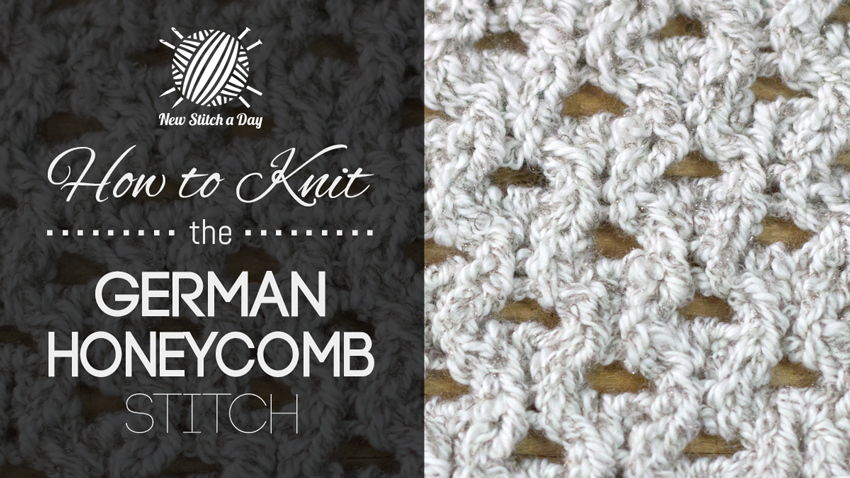 Knitting Patterns New Stitch A Day : How to Knit the German Honeycomb Stitch NEW STITCH A DAY