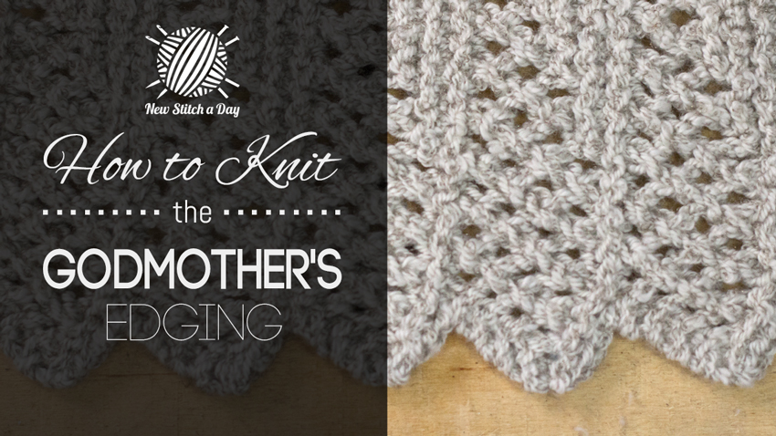 How to Knit the Godmother's Edging Stitch