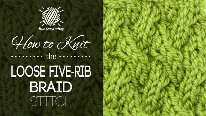 How to Knit the Loose Five Rib Braid Stitch NEW STITCH A DAY