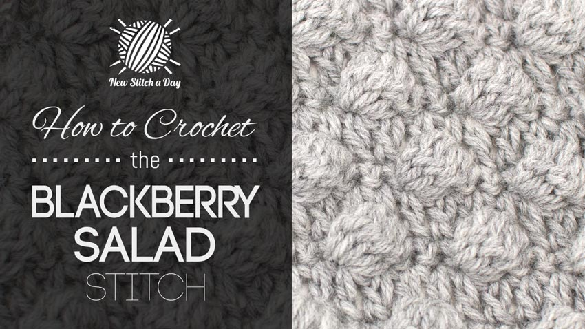 How to Crochet the Blackberry Salad Stitch
