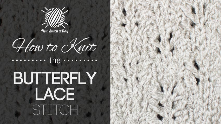 Butterfly Stitches In Knitting : How to Knit the Butterfly Lace Stitch NEW STITCH A DAY