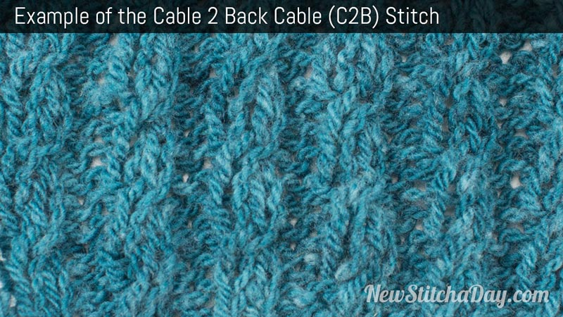 Example of the Cable 2 Back Cable (C2B) Stitch. (Reversible)