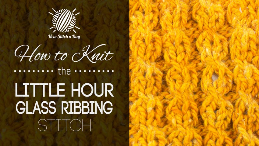 How to Knit the Little Hour Glass Ribbing Stitch