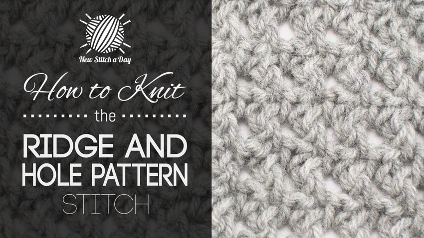 How to Knit the Ridge and Hole Pattern Stitch