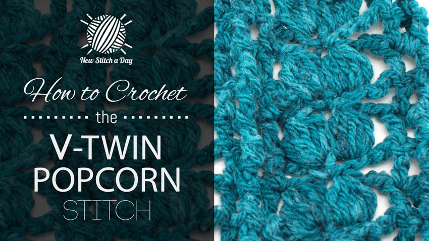 How to Crochet the V Twin Popcorn Stitch