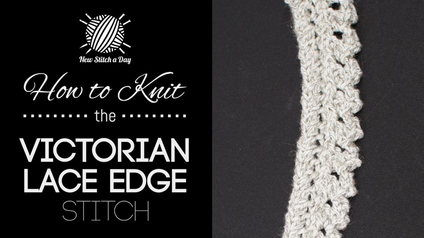Crocheting Edges Of Knitting : How to Knit the Victorian Lace Edge Stitch NEW STITCH A DAY
