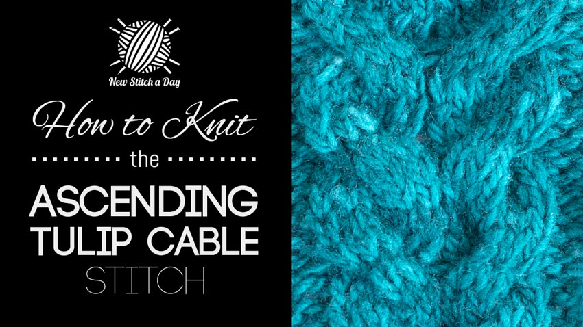 How to Knit the Ascending Tulip Cable Stitch