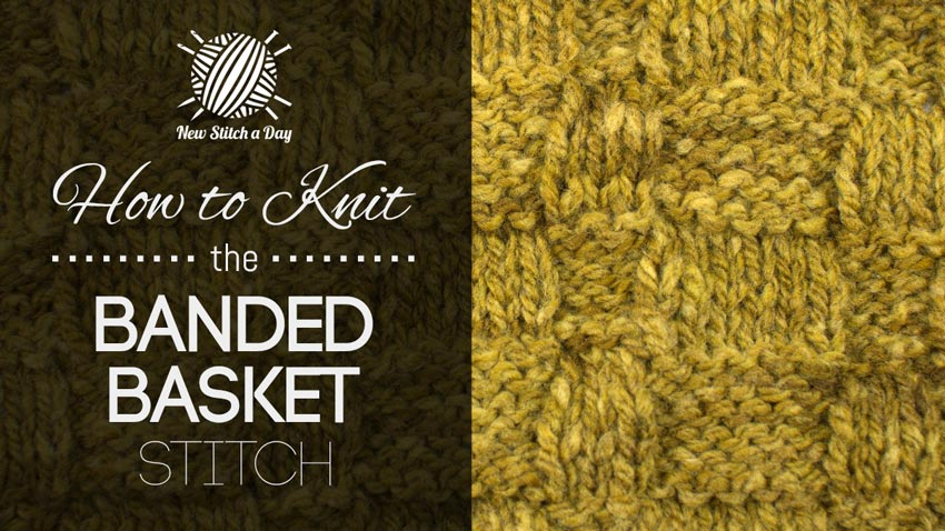 How to Knit the Banded Basket Stitch.