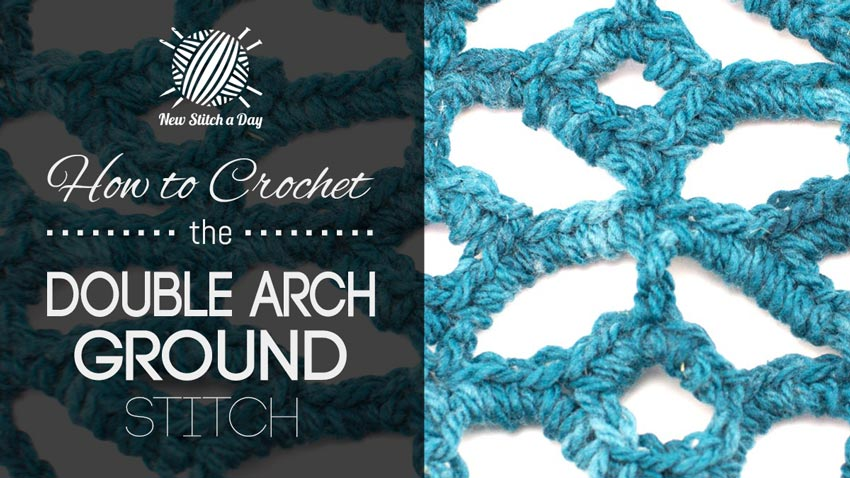 How to Crochet the Double Arch Ground Stitch