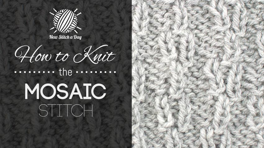 How to Knit the Mosaic Stitch