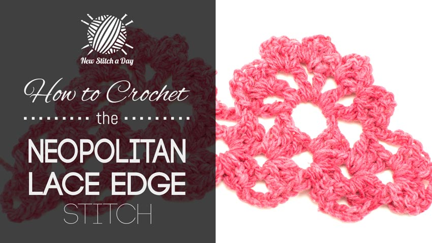How to Crochet the Neapolitan Lace Edge Stitch