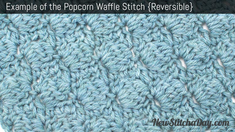 Example of the Popcorn Waffle Stitch. (Reversible)