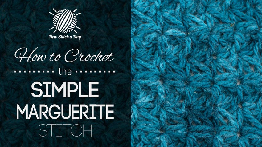 How to Crochet the Simple Marguerite Stitch