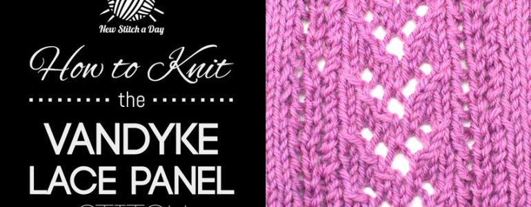 How to Knit the Vandyke Lace Panel Stitch