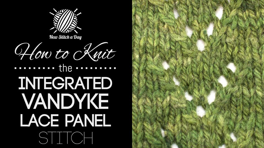 How to Knit the Integrated Vandyke Lace Panel Stitch NEW ...