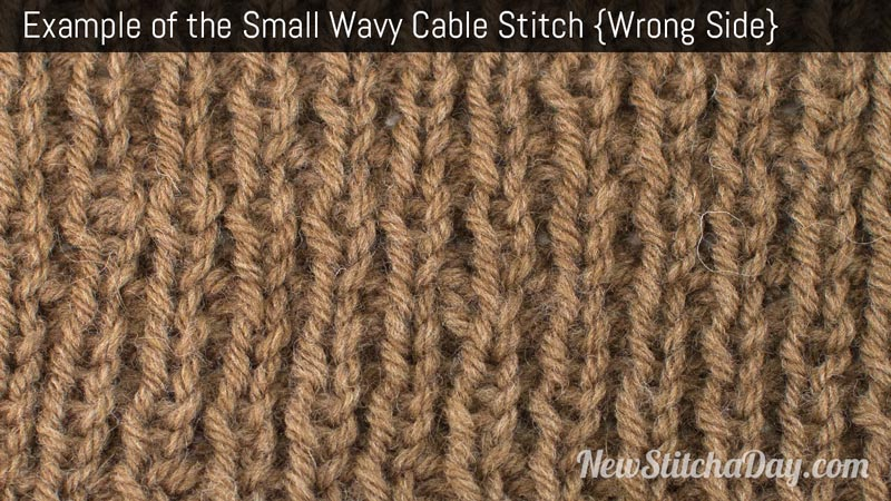 Example of the Small Wavy Cable Stitch. (Wrong Side)