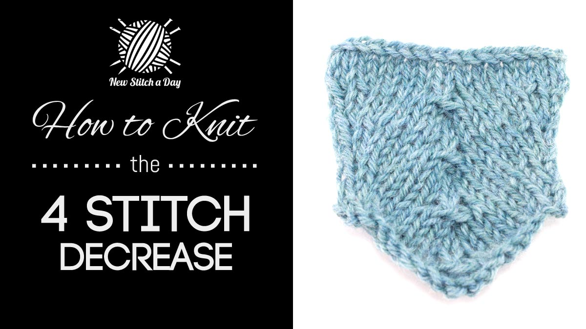 Knitting Stitches How To Decrease : How to Knit the 4 stitch Decrease NEW STITCH A DAY