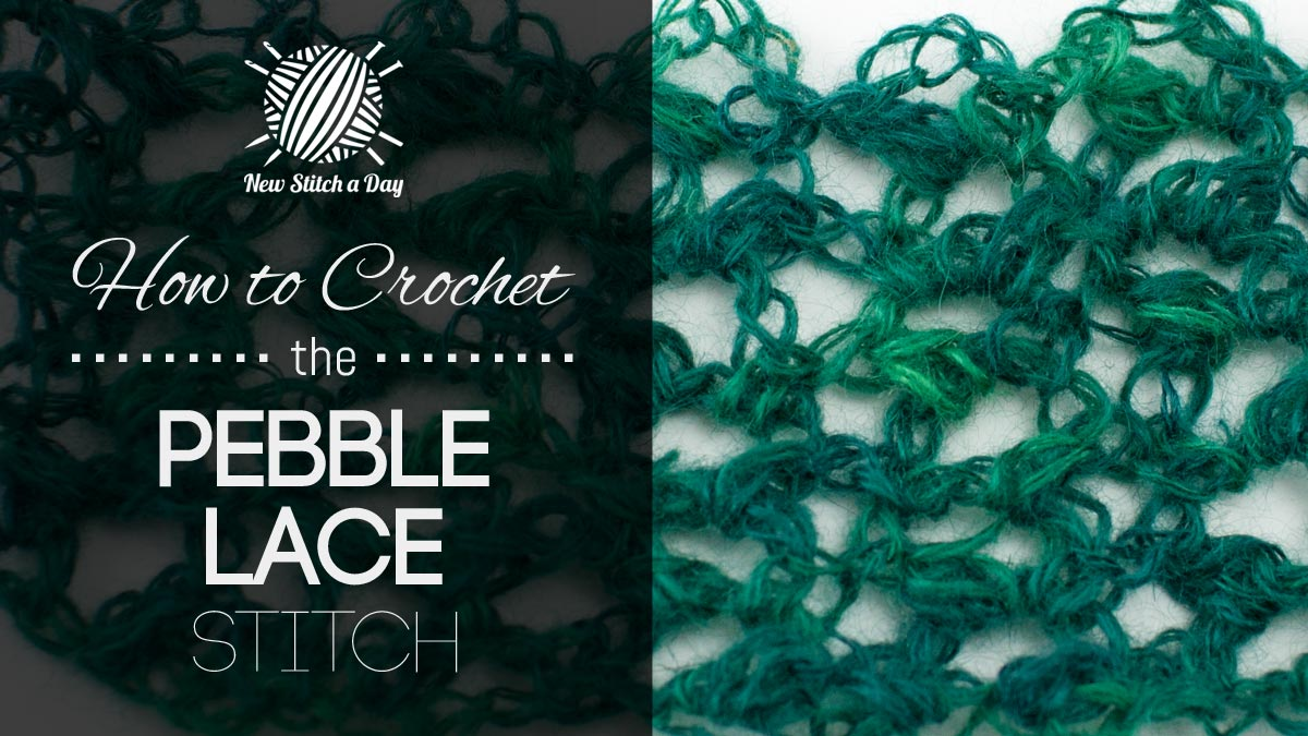How to Crochet the Pebble Lace Stitch