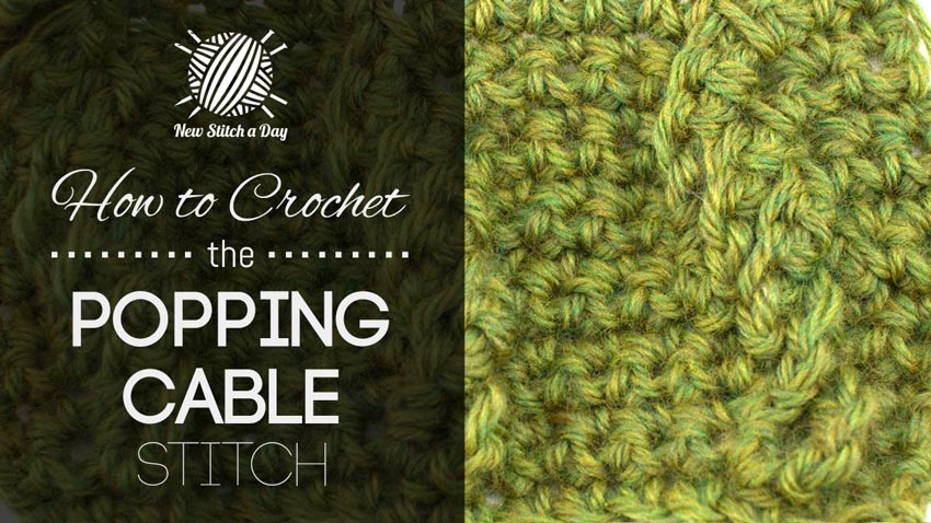 How to Crochet the Popping Cable Stitch
