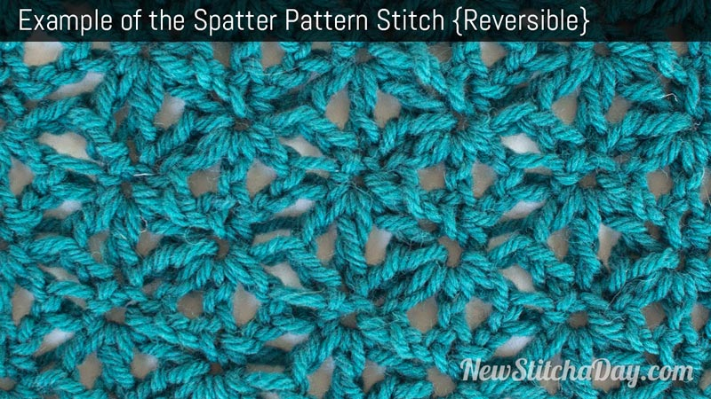 Knitting Patterns New Stitch A Day : The Spatter Pattern Stitch :: Crochet Stitch #216 NEW STITCH A DAY