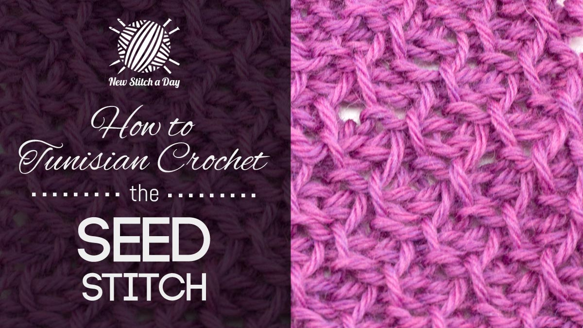 ... Crochet the Seed Stitch :: Tunisian Crochet Stitch #5 NEW STITCH A