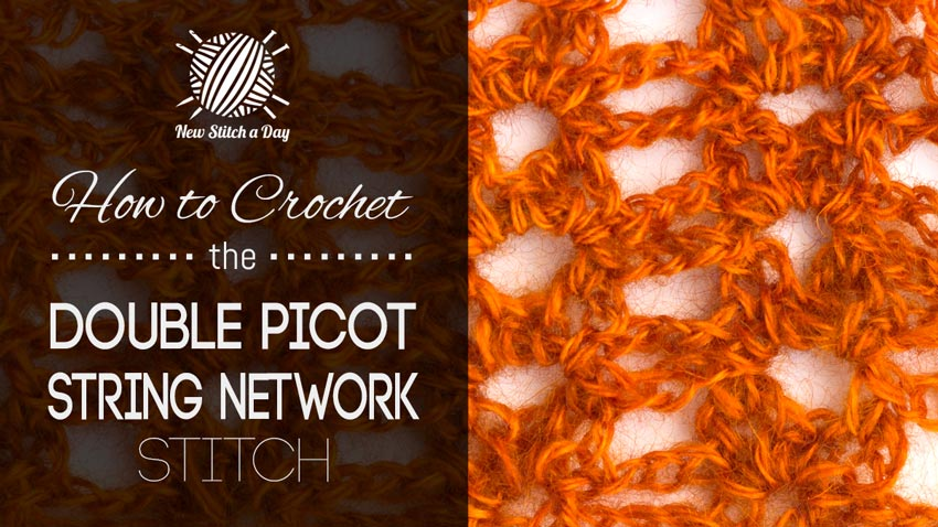 How to Crochet the Double Picot String Network Stitch