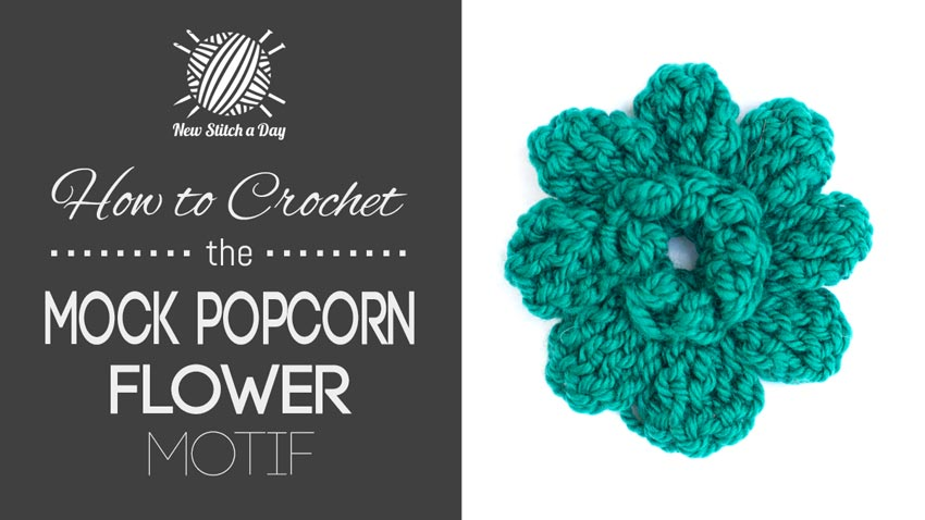 How to Crochet the Mock Popcorn Flower Motif