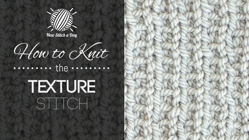How to Knit the Texture Stitch.