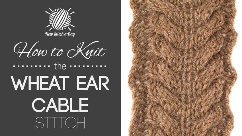 How to Knit the Wheat Ear Cable Stitch.