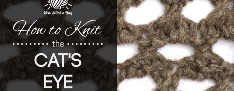 How to Knit the Cats Eye Stitch