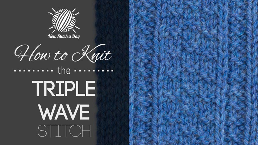 How to Knit the Triple Wave Stitch.