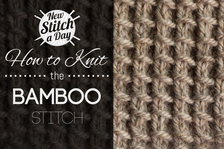 The Bamboo Stitch Knitting Stitch 149 New Stitch A Day