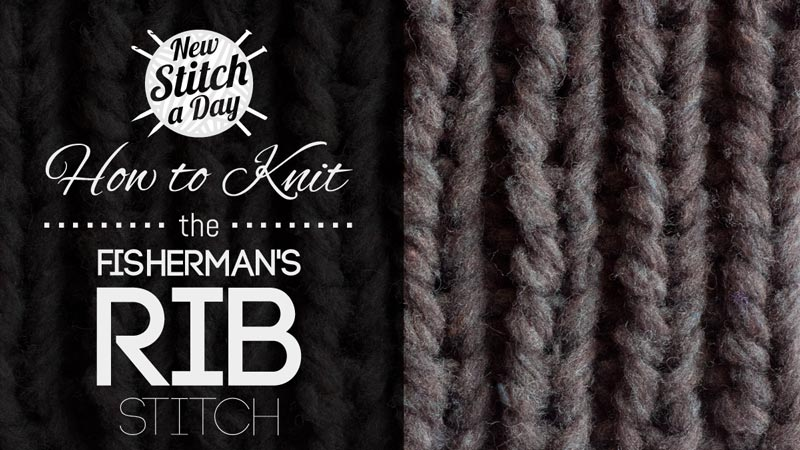 The Fisherman S Rib Stitch Knitting Stitch 152 New Stitch A Day