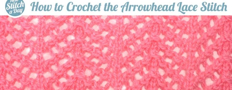 How to Knit the Arrowhead Lace Stitch