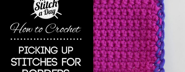 How to Crochet: Picking Up Stitches For Borders