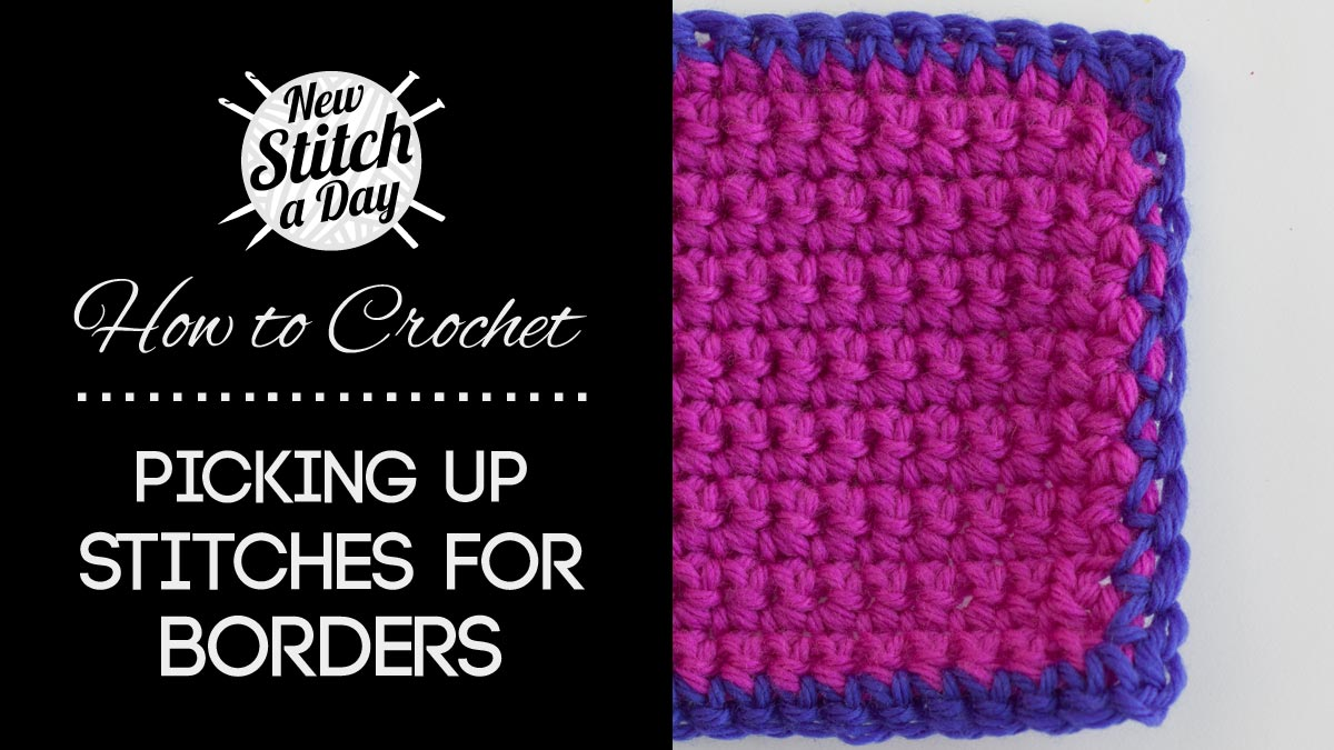 How To Crochet Picking Up Stitches For Borders Newstitchaday Com