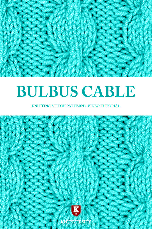 Bulbus Cable Stitch Knitting Pattern Tutorial