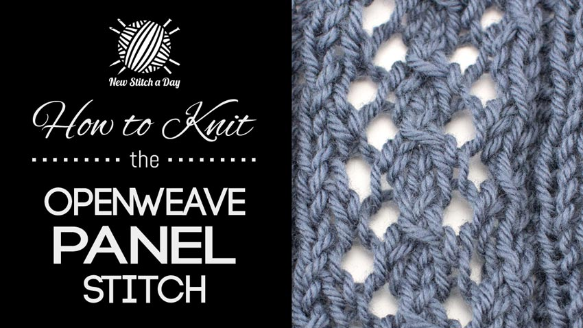 How to Knit the Openweave Panel Stitch | NEW STITCH A DAY