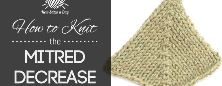 How to Knit the Mitred Decrease (To the Right)